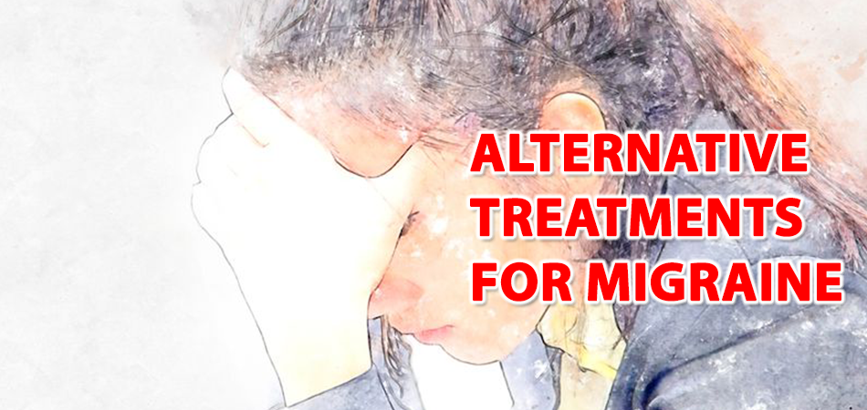 Alternative Treatments for Migraine