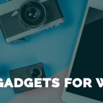 Must Have Best 9 Tech Gadgets for Women in 2021